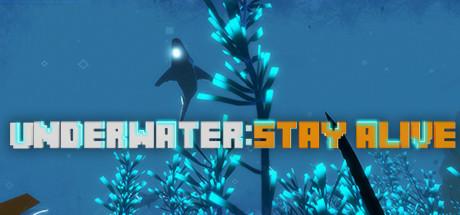 UNDERWATER: STAY ALIVE