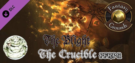 Fantasy Grounds - The Blight: The Crucible (PFRPG)