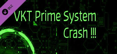 VKT Prime System Crash (Script)
