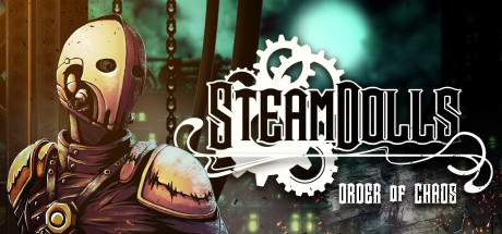 SteamDolls - Order Of Chaos : Concept Demo