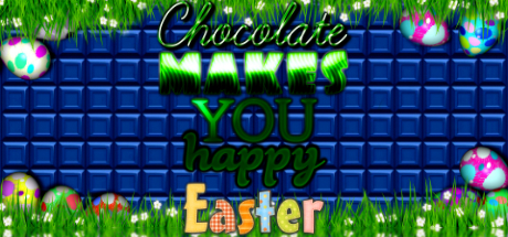 Chocolate makes you happy: Easter
