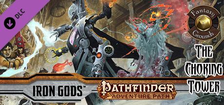 Fantasy Grounds - Pathfinder RPG - Iron Gods AP 3: The Choking Tower (PFRPG)