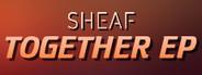 Sheaf - Together EP