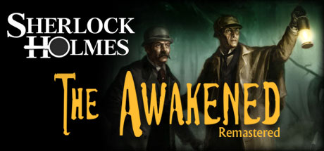 Sherlock Holmes: The Awakened - Remastered Edition