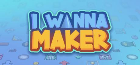 I Wanna Maker