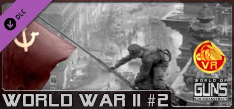 World of Guns VR: World War II Pack #2