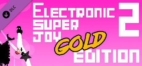 Electronic Super Joy 2 - Gold Edition