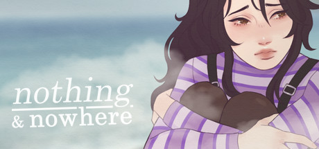 nothing & nowhere