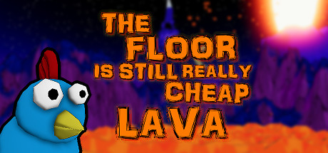 The Floor Is Still Really Cheap Lava