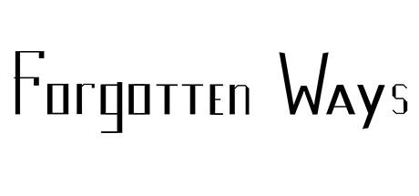 Forgotten Ways