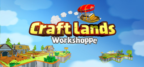 Craftlands Workshoppe - The Funny Indie Capitalist RPG Trading Adventure Game