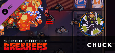 SUPER CIRCUIT BREAKERS - CHUCK