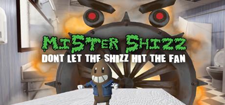 Mister Shizz: Don't Let The Shizz Hit The Fan!