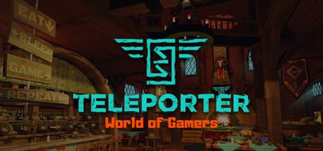 Teleporter: World of Gamers (Alpha)