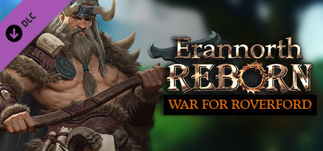 Erannorth Reborn - The War for Roverford
