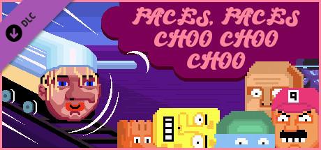Bloody trains - Faces Faces Choo Choo Choo