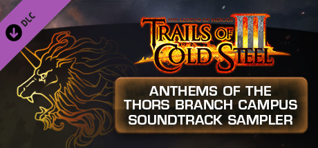 The Legend of Heroes: Trails of Cold Steel III  - Anthems of the Thors Branch Campus Digital Soundtrack Sampler