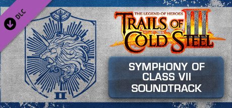 The Legend of Heroes: Trails of Cold Steel III  - Symphony of Class VII Digital Soundtrack