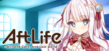 AftLife -Girl and Cats, and Lost world-