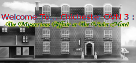 Welcome To Chichester OVN 3 : The Mysterious Affair At The Violet Hotel