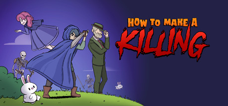 How To Make A Killing