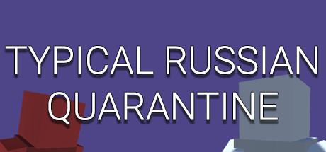 TYPICAL RUSSIAN QUARANTINE