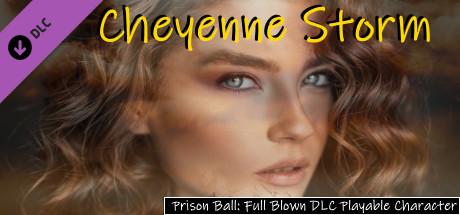 Prison Ball - Playable Character: Cheyenne Storm