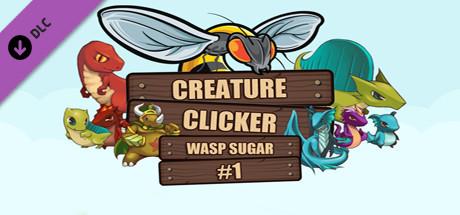 Creature Clicker - Wasp Sugar #1