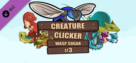 Creature Clicker - Wasp Sugar #3