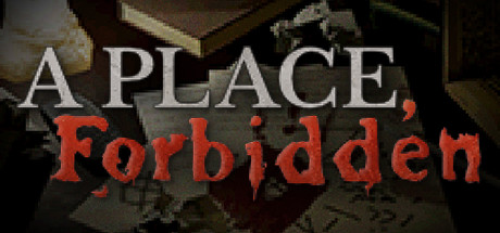 A Place, Forbidden