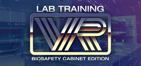 LabTrainingVR: Biosafety Cabinet Edition