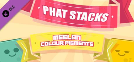 PHAT STACKS - MEELAN COLOUR PIGMENTS
