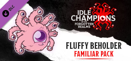 Idle Champions - Fluffy the Fuzzy Beholder Familiar Pack