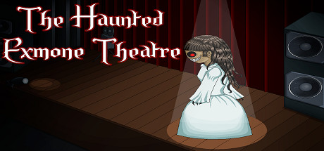 The Haunted Exmone Theatre