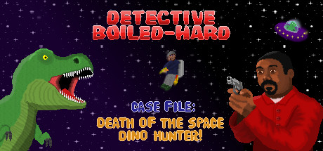 Detective Boiled-Hard / Case File - Death of the Space Dino Hunter