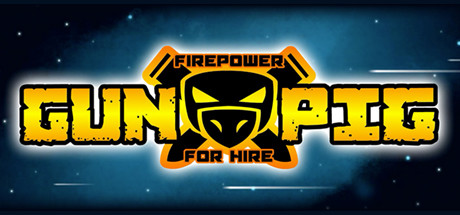 GUNPIG: Firepower For Hire