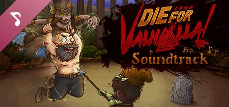 Die for Valhalla! Soundtrack