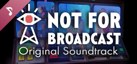 Not For Broadcast Original Soundtrack