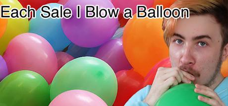 Each Sale I Blow a Balloon