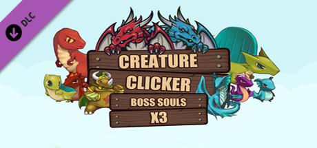 Creature Clicker - X3 Boss Souls