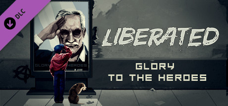 Liberated: Glory to the Heroes