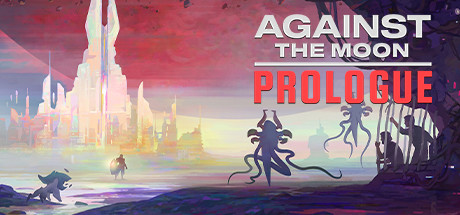 Against The Moon: Prologue