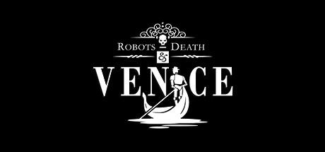 Robots, Death & Venice