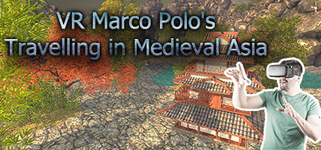 VR Marco Polo's Travelling in Medieval Asia (The Far East, Chinese, Japanese, Shogun, Khitan...revisit A.D. 1290)