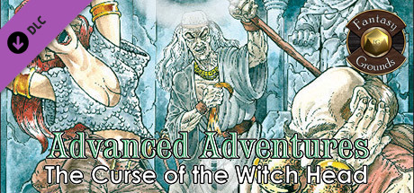 Fantasy Grounds - Advanced Adventures #3: The Curse of the Witch Head