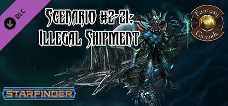 Fantasy Grounds - Starfinder RPG - Starfinder Society Scenario #2-21: Illegal Shipment
