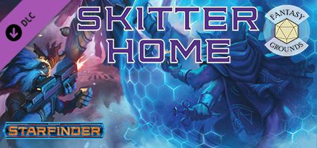 Fantasy Grounds - Starfinder RPG - Starfinder Skitter Home