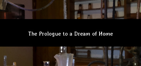 The Prologue to a Dream of Home