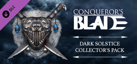 Conqueror's Blade - Dark Solstice Collector's Pack