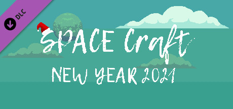 SPACE Craft - NEW YEAR 2021